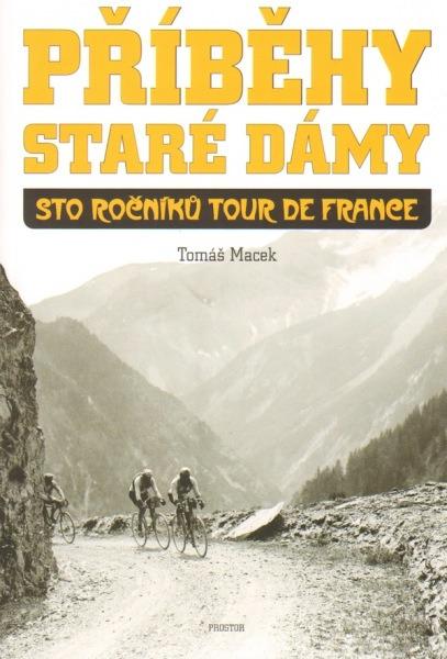 Kniha Příběhy Staré dámy - 100 ročníků Tour de France